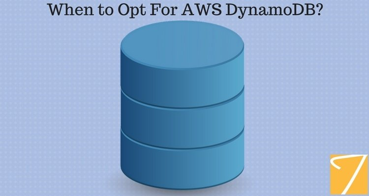 When to Opt For AWS DynamoDB?