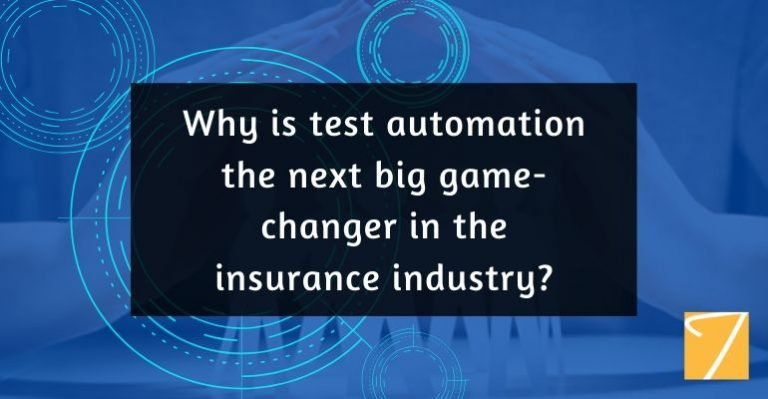 Why is Test Automation the Next Big Game-changer in the Insurance Industry?