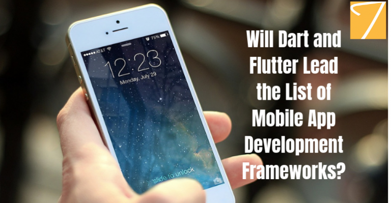 Will Dart and Flutter Lead the List of Mobile App Development Frameworks?