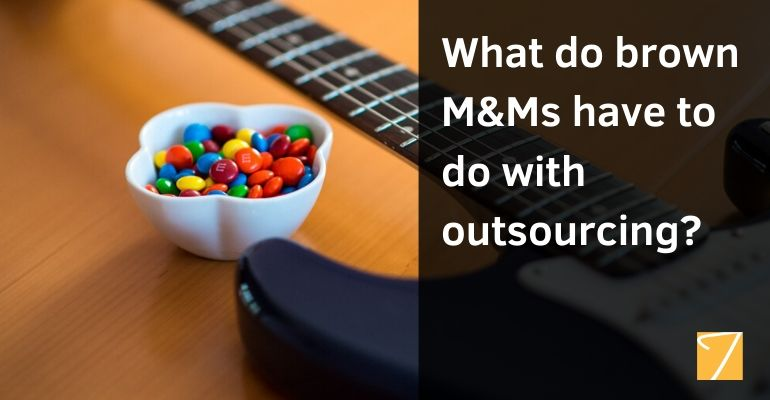 What do Brown M&Ms Have to do with Outsourcing?