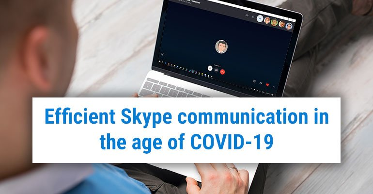 Efficient Skype Communication in the Age of COVID-19
