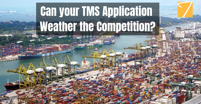 Can your TMS Application Weather the Competition?